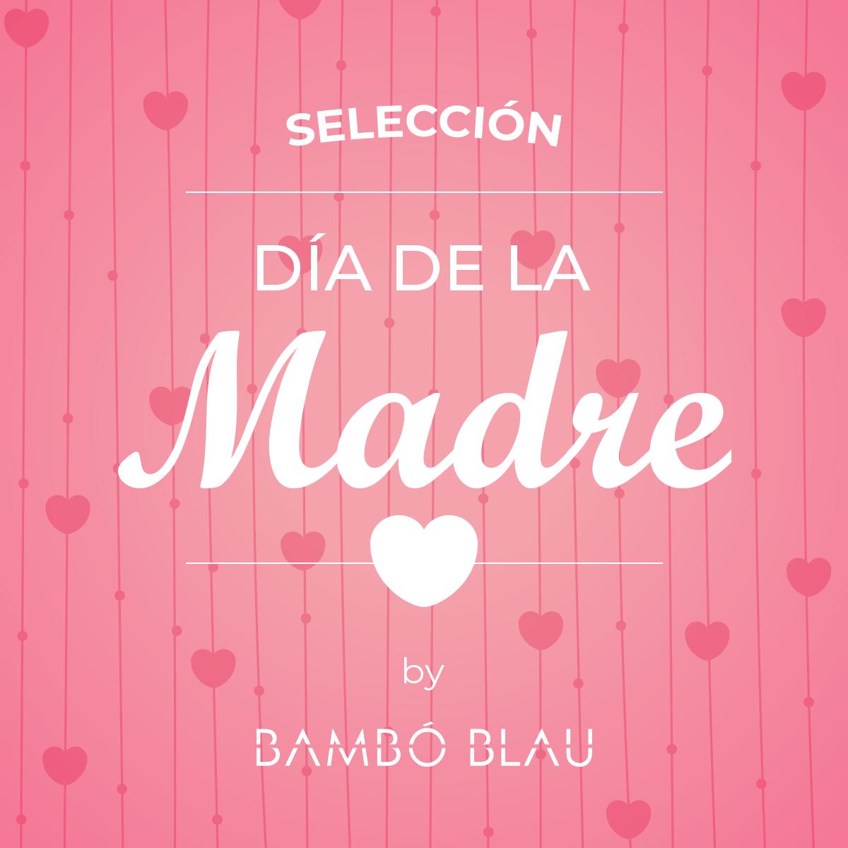Bambó Blau Día de la Madre